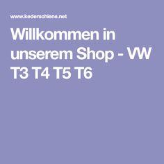 Willkommen in unserem Shop - VW T3 T4 T5 T6