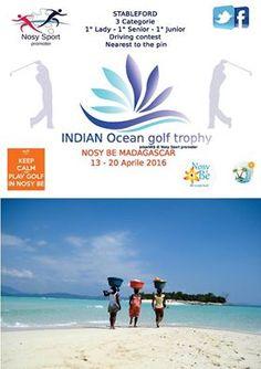 Indian Ocean golf trophy avec l'Office Régional du Tourisme de Nosy Be : la finale mondiale du tournoi de golf au mois d'avril 2016 à Nosy-Be, Madagascar.