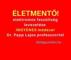 Életmentő feszültség levezetés - INGYENES módszer - Dr. Papp Lajos professzortól, plusz saját tapasztalatom felfekvési seb gyógyulásáról