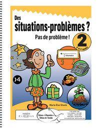 Des situations-problèmes? Pas de problème! 2 - Éditions de l'Envolée - www.envolee.com