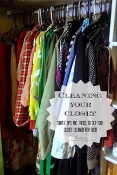 Great tips on how to clean out your closet once and for all.  Easy ideas on what to do with the clothes you no longer want.