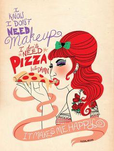 Makeup and Pizza Make Me Happy Make Me Happy, Make Me Smile, Are You Happy, Gyaru, Cyberpunk, Rockabilly, Harajuku, Graffiti, Retro