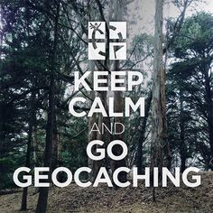 Keep Calm and Go Geocaching
