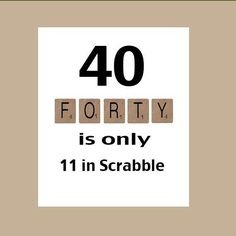 forty is only 14 in scrabble - Google Search
