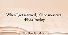 Elvis Presley Quotes About Marriage - 43985
