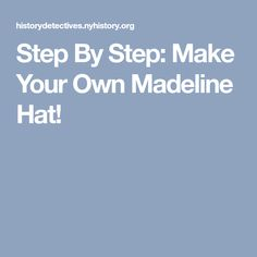 Learn to make Madeline's hat out of construction paper and glue! Make Your Own, Make It Yourself, How To Make, Construction Paper, Hats, Hat, Diy Crafts