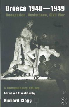 Greece 1940-1949, Occupation, Resistance, Civil War: Occupation, Resistance,