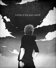 Living in my own world