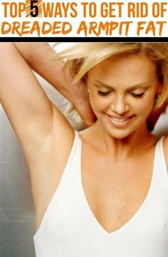 HASS FITNESS: Top 5 Ways to Get Rid of Dreaded Armpit Fat by DANITA DOWNES