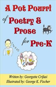 A Pot Pourri of Poetry & Prose for Pre-K by Georgette Crifasi (Author)