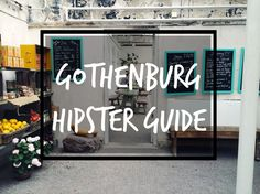 Hipster guide to Gothenburg in Sweden