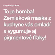To je bomba! Zemiaková maska z kuchyne vás omladí a vygumuje aj pigmentové fľaky! Beauty Makeup, Hair Beauty, Organic Beauty, Keto Recipes, Health Fitness, Healing, Hairstyle, Face, How To Make
