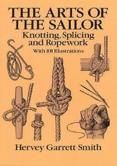 Read Hervey Garrett Smith's book The Arts of the Sailor: Knotting, Splicing and Ropework (Dover Maritime). Published on by Dover Publications. Paracord Knots, Rope Knots, Tying Knots, Paracord Ideas, Rope Tying, Survival Knots, Survival Skills, Survival Aids, Knots Guide