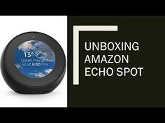Unboxing Amazon Echo Spot - YouTube Amazon Echo, Youtube, Youtubers, Youtube Movies