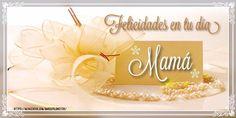FrasesparatuMuro.com: Felicidades en tu Dia Mamá