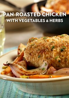... delicious in one Pan-Roasted Chicken with Vegetables & Herbs recipe