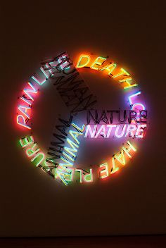 Life, Death, Love, Hate, Pleasure, Pain neon by artist Bruce Nauman, 1983