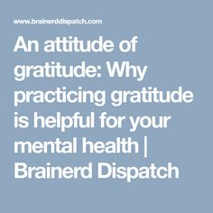 An attitude of gratitude: Why practicing gratitude is helpful for your mental health   Brainerd Dispatch