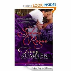 To Seduce A Rogue By Tracy Sumner http://www.singedwings.com/to-seduce-a-rogue-by-tracy-sumner/