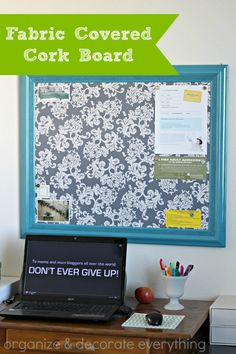 Color coordinate with your decor and paint color- Fabric Covered Cork Board