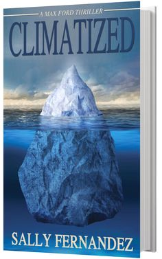 "An interview with Sally Fernandez, author of the new cli-fi thriller ""Climatized""        INTRODUCTION:  Back in December of 2012, Georgia Te..."