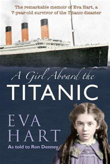 This is the amazing story of how Eva survived the sinking of the Titanic the disaster that claimed the life of her father. The events of a few hours in her childhood had a huge impact on Eva... A Girl Aboard the Titanic by Eva Hart. #kobo #ebooks