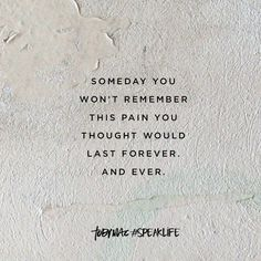Someday you won't remember this pain you thought would last forever. Grace Quotes, Faith Quotes, Trauma, This Too Shall Pass Quote, Passing Quotes, Most Beautiful Words, Words Of Hope, Speak Life, It Gets Better