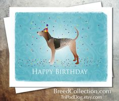 American English Coonhound Dog Birthday Card from the Breed Collection - Digital Download ❤  Find more Breed Collection here…. ❤ BreedCollection.com ❤ TriPodDog.Etsy.com ❤ TriPodDogDesign.RedBubble.com ❤ http://www.zazzle.com/breed_collection