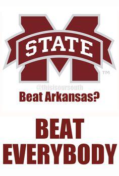 Beat Arkansas??  BEAT EVERYBODY!  #HailState #Ha1lState