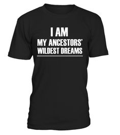 CHECK OUT OTHER AWESOME DESIGNS HERE!             Show your pride and celebrate your roots -- am my ancestors' wildest dreams T shirt, I'm my ancestors' wildest dreams T shirt, I am my ancestors' wildest dreams Tee shirt, I am my ancestors' wildest dreams T-shirt, black woman ancestor tee.