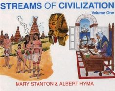 Streams of Civilization: Earliest Times to the Discovery of the New World (Vol Mary Stanton, Michael McHugh, Albert Hyma, Mary S. World History Lessons, Teaching History, Christian Liberty Press, Beautiful Feet Books, High School Books, Mystery Of History, Ancient Civilizations, Ancient History