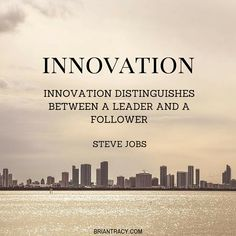 """Innovation distinguishes between a #leader and a follower."" -Steve Jobs #quote"