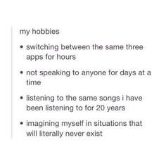 This list of hobbies. | 21 Pictures That Pretty Much Sum Up Being A Human