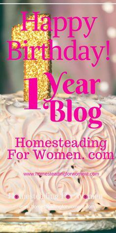 Happy 1 Year  blog Birthday! Homesteadingforwomen.com turned 1 today! Thank you!