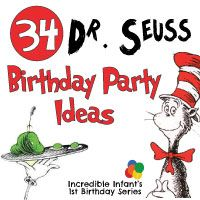 34 Dr. Seuss Birthday Party Ideas to Celebrate Baby's First Year