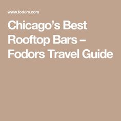 Chicago's Best Rooftop Bars – Fodors Travel Guide