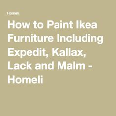 How to Paint Ikea Furniture Including Expedit, Kallax, Lack and Malm - Homeli Painting Ikea Furniture, Furniture Projects, Furniture Makeover, Wood Furniture, Ikea Makeover, Ikea Shelves, Ikea Storage, Storage Hacks, Craft Storage