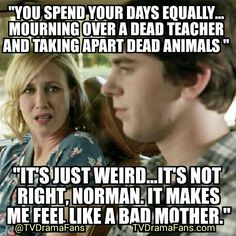 Bates Motel - Quote - Norma and Norman - Vera Farmiga - Freddie Highmore - Bad Mother - TV Drama Fans