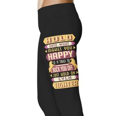 Hold On To What Makes You Happy - Horse Leggings