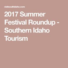 2017 Summer Festival Roundup - Southern Idaho Tourism