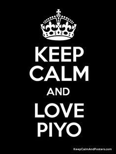 KEEP CALM AND LOVE PIYO