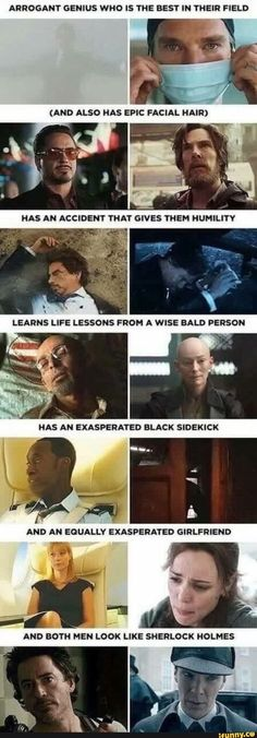 ARROGANT GENIUS WHO IS THE BEST IN THEIR FIELD ALSO FACIAL Poe HAS AN ACCIDENT THAT GIVES THEM HUMILITY LEARNS LIFE LESSONS FROM A WISE BALD PERSON HAS AN EXASPERATED BLACK SIDEKICK AND AN EQUALLY EXASPERATED GIRLFRIEND AND MEN LOOK LIRE HOLMES - )