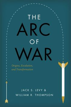 """""""The Arc of War"""" by Jack S. Levy and William R. Thompson on Textbooks.com #textbooks #bookdesign"""