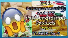 TLE 6 Entrepreneurship and ICT - Producing Simple Products (Part Classroom Expectations Poster, Tv Cabinet Design, Family Budget, Home Economics, Entrepreneurship, Simple, Coding, How To Plan, Background Images