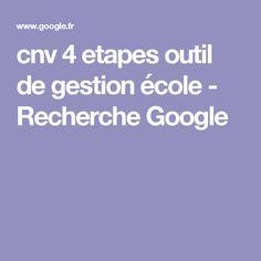 cnv 4 etapes outil de gestion école - Recherche Google