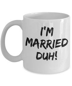 Wife Christmas Gifts From Husband - Bride Coffee Mug - Bride Gifts - 11 Oz White Cup - I Am Married Duh