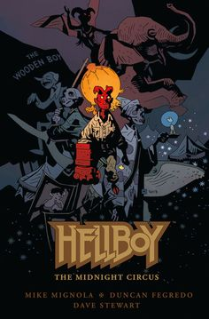 """herochan: C2E2News: Hellboy Graphic NovelAnnounced This morning at C2E2in Chicago, Dark Horse Comics announced that a new graphic novel titled """"Hellboy: The Midnight Circus"""" will be coming later this year. Following up on a collaboration which spanned multiple series, leading up to Mike Mignola's return to both writing and drawing his beloved demon, artist Duncan Fegredo returns to tell a story about a young Hellboy's first brush with hell. In this fifty-six-page graphic"""