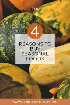 4 reasons to choose seasonal foods, gain nutritional value and save in your wallet. Check out the tips in my blog´s post. Nutritional Value, Seasonal Food, Health Coach, Gain, Coaching, About Me Blog, Therapy, Foods, Seasons