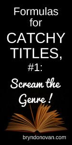 The first in a series of formulas for catchy titles for novels and stories. #writing advice
