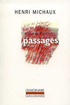 Henri Michaux, Passages, Gallimard, 1950